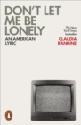 Don't Let Me Be Lonely : An American Lyric - Book
