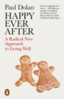 Happy Ever After : Escaping The Myth of The Perfect Life - Book