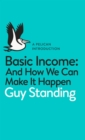 Basic Income : And How We Can Make It Happen - eBook