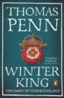 Winter King : The Dawn of Tudor England - Book