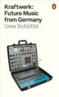 Kraftwerk : Future Music from Germany - Book