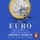 The Euro : And its Threat to the Future of Europe - eAudiobook