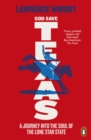 God Save Texas : A Journey into the Future of America - Book