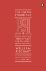 The Poetry Pharmacy : Tried-and-True Prescriptions for the Heart, Mind and Soul - Book
