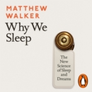Why We Sleep : The New Science of Sleep and Dreams - eAudiobook