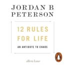 12 Rules for Life : An Antidote to Chaos - eAudiobook