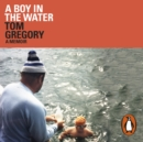 A Boy in the Water : A Memoir - eAudiobook