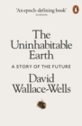 The Uninhabitable Earth : A Story of the Future - Book