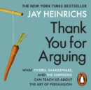 Thank You for Arguing : What Cicero, Shakespeare and the Simpsons Can Teach Us About the Art of Persuasion - eAudiobook
