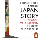 Japan Story : In Search of a Nation, 1850 to the Present - eAudiobook