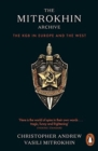 The Mitrokhin Archive : The KGB in Europe and the West - Book