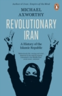 Revolutionary Iran : A History of the Islamic Republic Second Edition - Book