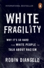 White Fragility : Why It's So Hard for White People to Talk About Racism - Book