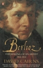 Berlioz : The Making of an Artist 1803-1832 - Book