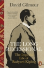 The Long Recessional : The Imperial Life of Rudyard Kipling - Book