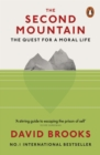 The Second Mountain : The Quest for a Moral Life - Book