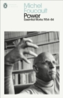 Power : The Essential Works of Michel Foucault 1954-1984 - eBook