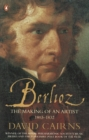 Berlioz : The Making of an Artist 1803-1832 - eBook