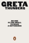 No One Is Too Small to Make a Difference : Illustrated Edition - Book