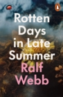 Rotten Days in Late Summer - Book