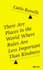 There Are Places in the World Where Rules Are Less Important Than Kindness - eBook