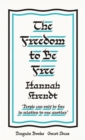 The Freedom to Be Free - eBook