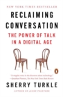 Reclaiming Conversation : The Power of Talk in a Digital Age - Book