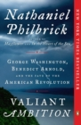 Valiant Ambition : George Washington, Benedict Arnold, and the Fate of the American Revolution - Book