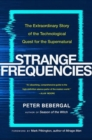 Strange Frequencies : The Extraordinary Story of the Technological Quest for the Supernatural - Book