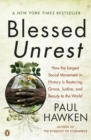 Blessed Unrest : How the Largest Social Movement in History is Restoring Grace, Justice, and Beauty to the World - Book