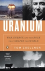 Uranium : War, Energy, and the Rock That Shaped the World - Book