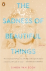 The Sadness Of Beautiful Things : Stories - Book