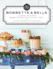 Bobbette & Belle : Classic Recipes from the Celebrated Pastry Shop - eBook