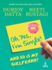 Ohh Yes, I'm Single : And So Is My Girlfriend - Book