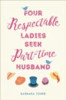 Four Respectable Ladies Seek Part-time Husband - eBook