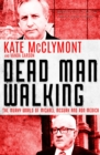 Dead Man Walking : The murky world of Michael McGurk and Ron Medich - eBook