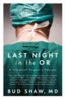 Last Night In The Or : A Transplant Surgeon's Odyssey - Book