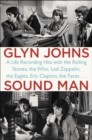 Sound Man : A Life Recording Hits with the Rolling Stones, The Who, Led Zeppelin, The Eagles, Eric Clapton, The Faces... - Book