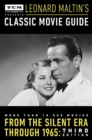 Turner Classic Movies Presents Leonard Maltin's Classic Movie Guide : From the Silent Era Through 1965: Third Edition - Book