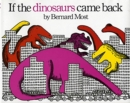 If the Dinosaurs Came Back - Book