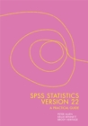 SPSS Statistics Version 22: A Practical Guide - Book