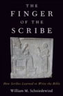 The Finger of the Scribe : How Scribes Learned to Write the Bible - Book