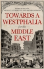 Towards A Westphalia for the Middle East - eBook