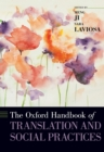 The Oxford Handbook of Translation and Social Practices - eBook