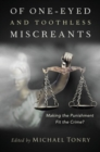 Of One-eyed and Toothless Miscreants : Making the Punishment Fit the Crime? - Book