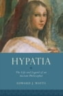 Hypatia : The Life and Legend of an Ancient Philosopher - Book