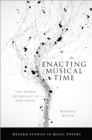 Enacting Musical Time : The Bodily Experience of New Music - eBook