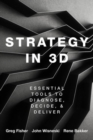 Strategy in 3D : Essential Tools to Diagnose, Decide, and Deliver - Book