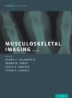 Musculoskeletal Imaging Volume 1 : Trauma, Arthritis, and Tumor and Tumor-Like Conditions - eBook