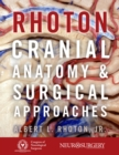 Rhoton's Cranial Anatomy and Surgical Approaches - eBook
